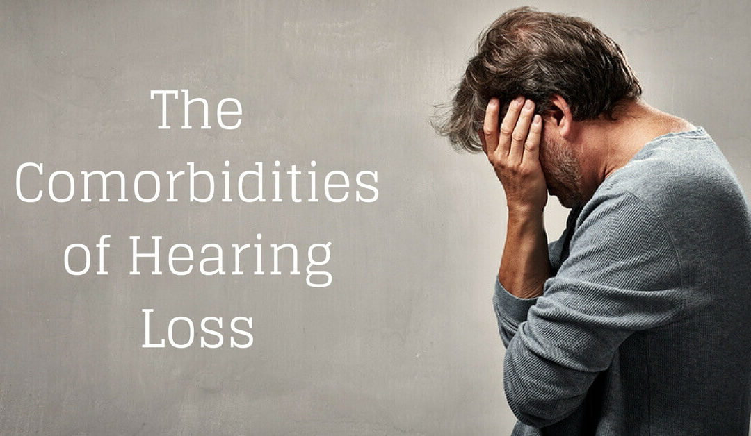 The Comorbidities of Hearing Loss